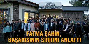 Fatma Şahin, başarısının sırrını anlattı
