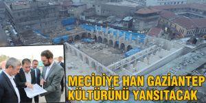 Mecidiye Han Gaziantep kültürünü yansıtacak