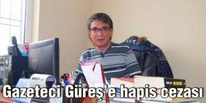 Gazeteci Güreş'e hapis cezası