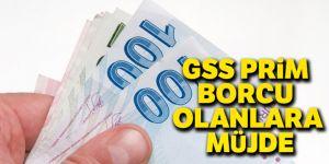 GSS prim borcu olanlara müjde