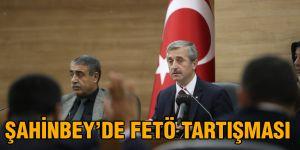 Şahinbey'de FETÖ tartışması