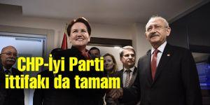 CHP-İyi Parti ittifakı da tamam