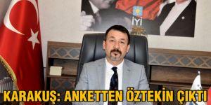 Karakuş: Anketten Öztekin çıktı