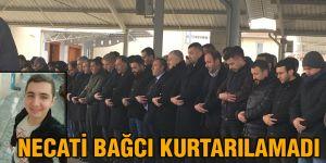 Necati Bağcı kurtarılamadı