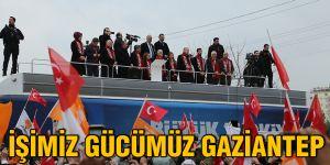 İşimiz gücümüz Gaziantep