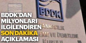 BDDK'dan son dakika açıklaması