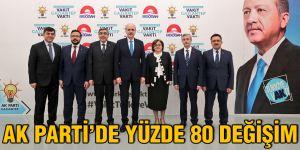 AK Parti'de yüzde 80 değişim