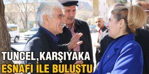 Tuncel, Karşıyaka esnafı ile buluştu