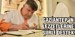 Gaziantep'in lezzetlerine şiirli destek