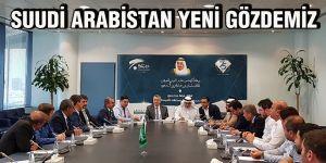 Suudi Arabistan yeni gözdemiz
