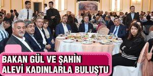 Bakanı Gül ve Şahin alevi kadınlarla buluştu