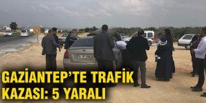 Gaziantep'te trafik kazası: 5 yaralı