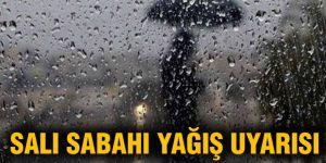 Salı sabahı yağış uyarısı