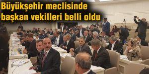 Büyükşehir meclisinde başkan vekilleri belli oldu
