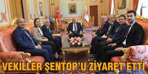 VEKİLLER ŞENTOP'U ZİYARET ETTİ