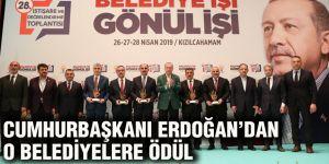 Cumhurbaşkanı Erdoğan'dan o belediyelere ödül