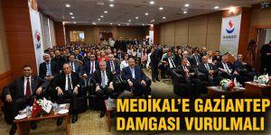 Medikal'e Gaziantep damgası vurulmalı