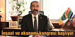 İnşaat ve ekonomi kongresi başlıyor