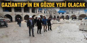 Gaziantep'in en gözde yeri olacak