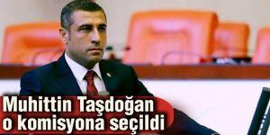 Muhittin Taşdoğan o komisyona seçildi