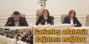Gaziantep adaletsiz dağıtımın mağduru