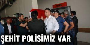 ŞEHİT POLİSİMİZ VAR