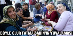 Böyle olur Fatma Şahin'in yuvalaması