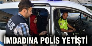 İMDADINA POLİS YETİŞTİ