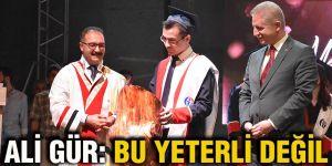 Ali Gür: Bu yeterli değil
