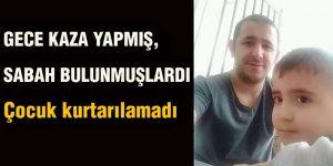 GECE KAZA YAPMIŞ, SABAH BULUNMUŞLARDI