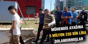Mühendis ayağına 5 milyon 230 bin lira dolandırmışlar