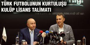 Türk futbolunun kurtuluşu kulüp lisans talimatı