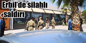 ERBİL'DE SİLAHLI SALDIRI