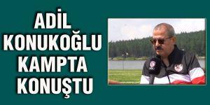 Adil Konukoğlu kampta konuştu