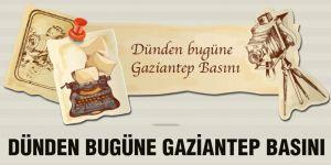 Dünden bugüne Gaziantep basını