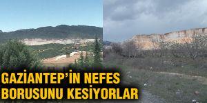 Gaziantep'in nefes borusunu kesiyorlar