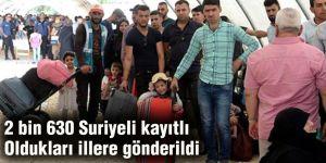 2 bin 630 Suriyeli kayıtlı Oldukları illere gönderildi