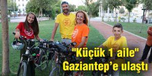 """""""Küçük 1 aile"""" Gaziantep'e ulaştı"""
