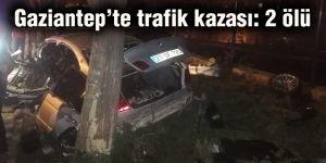 Gaziantep'te trafik kazası: 2 ölü