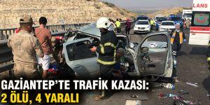 Gaziantep'te trafik kazası: 2 ölü, 4 yaralı