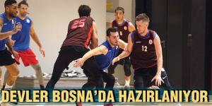 Devler Bosna'da hazırlanıyor