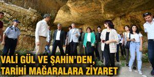 Vali Gül ve Şahin'den, tarihi mağaralara ziyaret