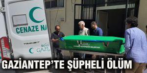 Gaziantep'te şüpheli ölüm