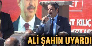 Ali Şahin uyardı