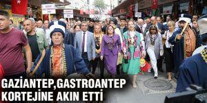 Gaziantep, Gastroantep kortejine akın etti