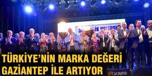 Türkiye'nin marka değeri Gaziantep ile artıyor