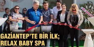 Gaziantep'te bir ilk; Relax Baby Spa