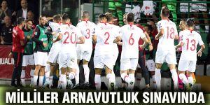Milliler Arnavutluk sınavında