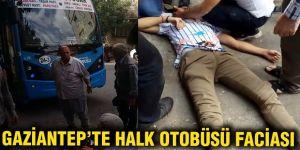 Gaziantep'te halk otobüsü faciası