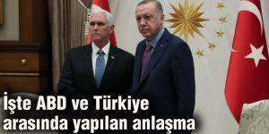 İşte ABD ve Türkiye arasında yapılan anlaşma